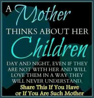 This quote is so true! I know I think of my four children everyday ...