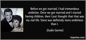 -before-we-got-married-i-had-tremendous-ambition-once-we-got-married ...