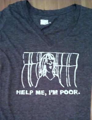 Bridesmaids Movie Quote T-Shirt Help Me, I'm Poor. $19.00, via Etsy ...