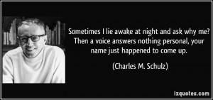 ... nothing personal, your name just happened to come up. - Charles M