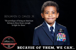 "... to those brave enough to fight for them."" - Benjamin O. Davis Jr"