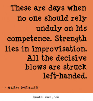 quotes about life by walter benjamin create life quote graphic