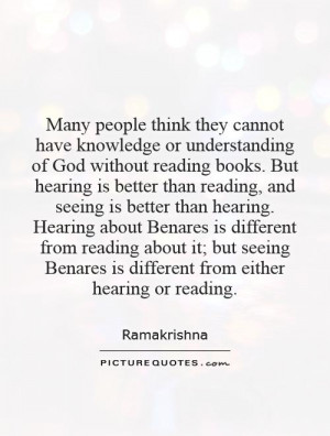 Many people think they cannot have knowledge or understanding of God ...