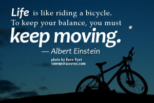 Inspirational quotes about Life - you must keep moving. Albert ...