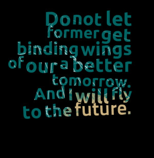 Me feel secure a A Better Tomorrow Quotes thinking quotes etc years on ...