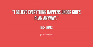believe everything happens under God's plan anyway.""