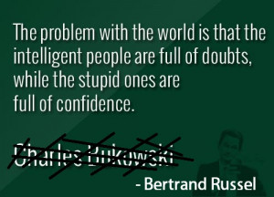 ... of Doubts,While the Stupid Ones are Full of Confidence ~ Funny Quote
