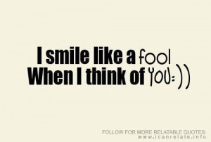 smile like a fool when i think of you