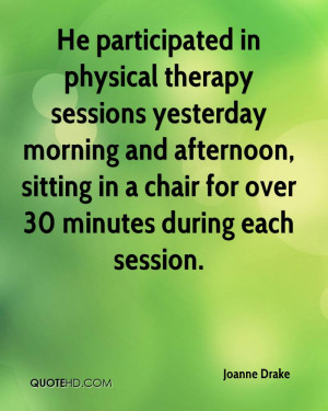 Physical Therapy Quotes Joanne-drake-quote-he- ...
