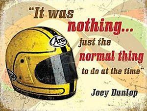 Details about Joey Dunlop Quote (Helmet) metal sign (og 2015)