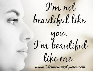 not Beautiful like you