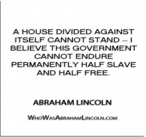 house divided against itself cannot stand — I believe this ...