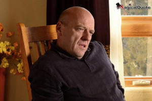 Hank Schrader - TV Series Quotes, Series Quotes, TV show Quotes