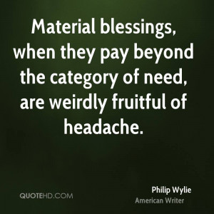 ... pay beyond the category of need, are weirdly fruitful of headache