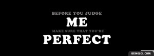 Before You Judge Me Facebook Timeline Cover