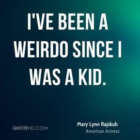 weirdo quotes source http www quotehd com quotes words weirdo
