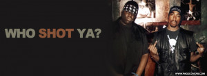 biggie quotes tupac biggie who shot ya facebook cover pagecovers com ...