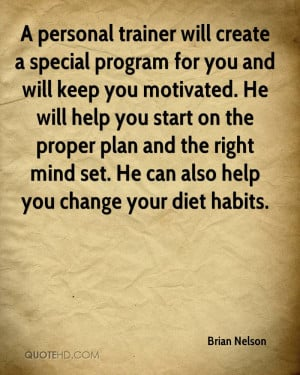 personal trainer will create a special program for you and will keep ...