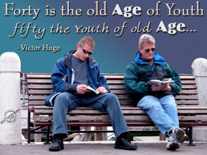 forty is old age of youth fifty the youth of old age victor hugo