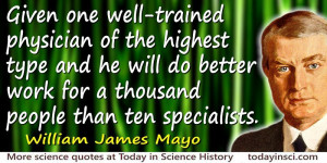 William James Mayo quote One well-trained physician