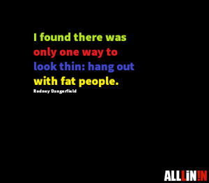 Funny quote about fat people.