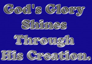 ... ://www.pics22.com/gods-glory-shines-through-his-creation-bible-quote