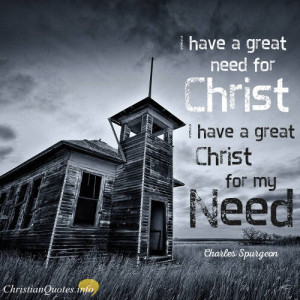 Charles Spurgeon Quote - Charles Spurgeon Quote - Christ Is Bigger ...