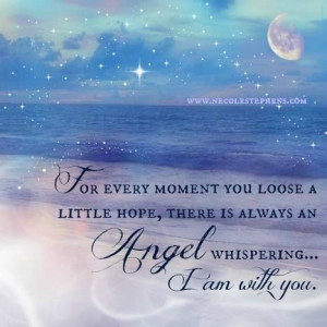 For Every Moment You Loose A Little Hope, There Is Always An Angel️ ...