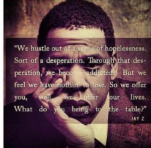 JayZ Quote, love it!! #JAYZ