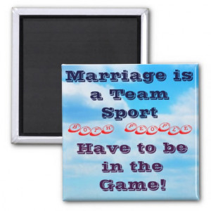 Marriage Quote Refrigerator Magnet