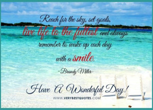 Have a wonderful day live life to the fullest quotes good morning ...