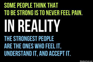 Strong People Feel Pain