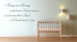 baby is a blessing, a gift from Heaven above...