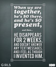 ... he disappears for 2 weeks, and doesn't answer any of my text messages