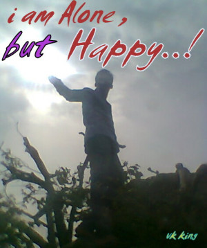 I Am Alone But Happy Quotes Alone But Happy Quotes...