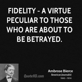 ambrose-bierce-journalist-fidelity-a-virtue-peculiar-to-those-who-are ...