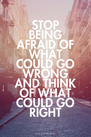 ... OF WHAT COULD GO WRONG AND THINK OF WHAT COULD GO RIGHT | #cocochanel