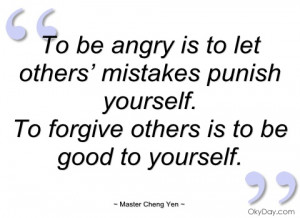 to be angry is to let others' mistakes master cheng yen