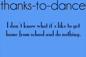 Thanks to Dance! I haven't had a chance to do nothing after school for ...