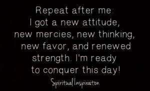 Conquer this day!!!!'