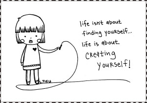 Life Isn't About Finding Yourself…