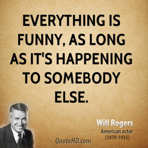... by will rogers quote topics applaud curb heroes quote by will rogers