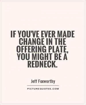 Funny Redneck Quotes Jeff Foxworthy Quotes