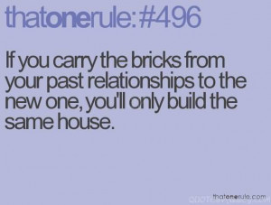 If You Carry The Bricks From Your Past Relationships To The New One.
