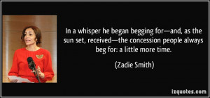 In a whisper he began begging for—and, as the sun set, received ...