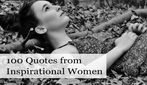 100 Quotes from Inspirational Women | Glamumous!