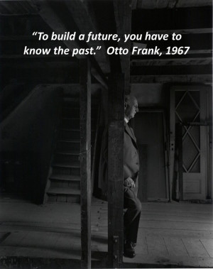 quote to build a future you have to know the past otto frank # quote ...