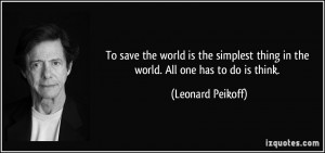 To save the world is the simplest thing in the world. All one has to ...