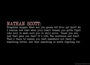 One Tree Hill Quotes Nathan One tree hill, oth