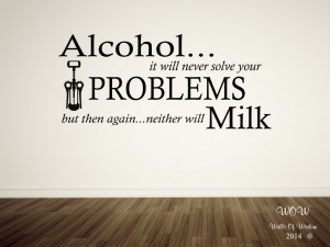 ... Wall Decor With Alcohol Problems Funny Adult Quote Wall Sticker